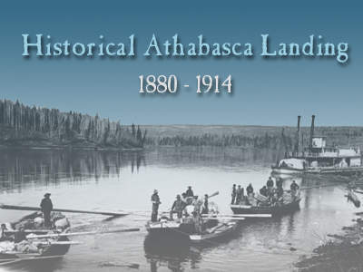 [Historical Athabasca Landing 1880-1914]